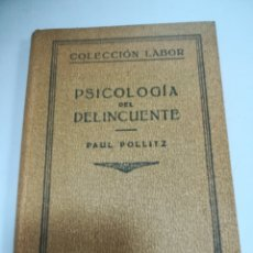 Libros de segunda mano: PSICOLOGIA DEL DELINCUENTE. PAUL POLLITZ. EDITORIAL LABOR. 1933. BARCELONA. Lote 181324511