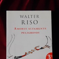 Libros de segunda mano: AMORES ALTAMENTE PELIGROSOS - WALTER RISO - ZENITH 2008. Lote 181389962