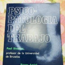 Libros de segunda mano: PSICOPATOLOGÍA DEL TRABAJO (PAUL SIVADON / ROGER AMIEL). Lote 181438027