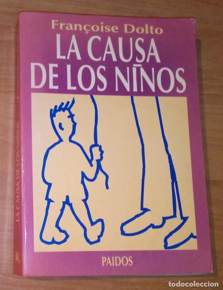 FRANÇOISE DOLTO - LA CAUSA DE LOS NIÑOS - PAIDÓS, 1993 (Libros de Segunda Mano - Pensamiento - Psicología)