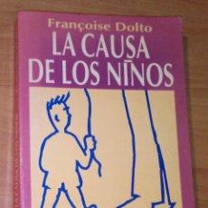 Libros de segunda mano: FRANÇOISE DOLTO - LA CAUSA DE LOS NIÑOS - PAIDÓS, 1993. Lote 180979078