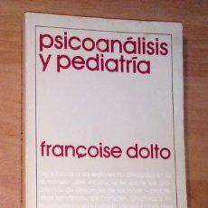 Libros de segunda mano: FRANÇOISE DOLTO - PSICOANÁLISIS Y PEDIATRÍA - SIGLO XXI, 1982. Lote 180979858