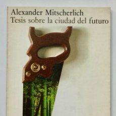 Libros de segunda mano: TESIS SOBRE LA CIUDAD DEL FUTURO. Lote 181540522
