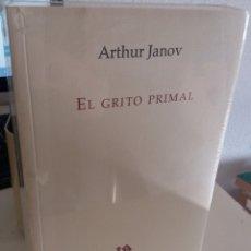 Libros de segunda mano: EL GRITO PRIMAL - JANOV, ARTHUR (PRECINTADO). Lote 181577231