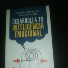 Libros de segunda mano: PEDRO FERNÁNDEZ BERROCAL, NATALIA RAMOS DÍAZ, DESARROLLA TU INTELIGENCIA EMOCIONAL . Lote 182050362