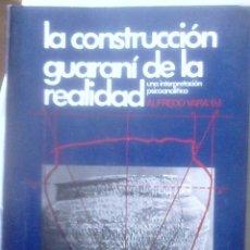 Libros de segunda mano: ALFREDO VARA (H) - LA CONSTRUCCIÓN GUARANÍ DE LA REALIDAD (UNA INTERPRETACIÓN PSICOANALÍTICA). Lote 182071116