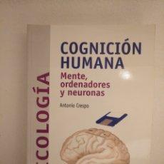 Libros de segunda mano: 3.1 COGNICIÓN HUMANA MENTE ORDENADORES Y NEURONAS. ED. RAMÓN ARECES. Lote 182071701