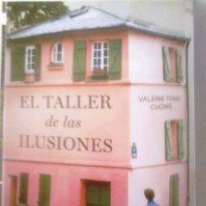 Libros de segunda mano: VALÉRIE TONG CUONG - EL TALLER DE LAS ILUSIONES. Lote 182071961