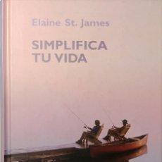Libros de segunda mano: SIMPLIFICA TU VIDA / ELAINE ST. JAMES. BARCELONA : RBA, 2007.. Lote 182103746
