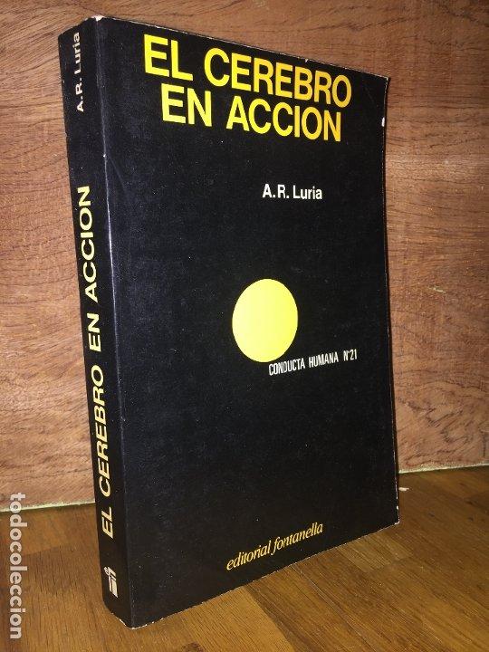 EL CEREBRO EN ACCION - A.R. LURIA - ED. FONTANELLA / CONDUCTA HUMANA Nº 21 - GCH (Libros de Segunda Mano - Pensamiento - Psicología)