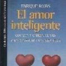 Libros de segunda mano: EL AMOR INTELIGENTE. CORAZON Y CABEZA: CLAVES PARA CONSTRUIR UNA PAREJA FELIZ. ENRIQUE ROJAS. . Lote 182294871