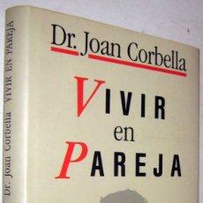 Libros de segunda mano: VIVIR EN PAREJA - DR. JOAN CORBELLA. Lote 182295703