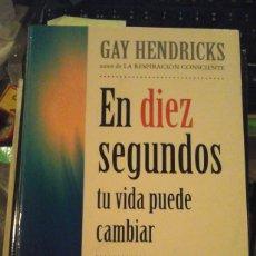 Libros de segunda mano: EN DIEZ SEGUNDOS TU VIDA PUEDE CAMBIAR (BARCELONA, 2000). Lote 182525606