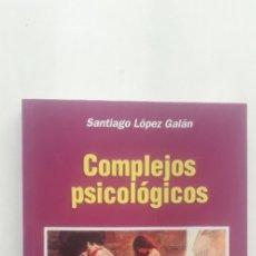 Libros de segunda mano: COMPLEJOS PSICOLÓGICOS - SANTIAGO LÓPEZ GALÁN. Lote 182994252
