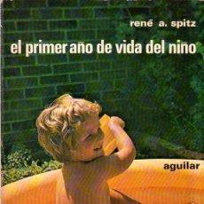 Libros de segunda mano: EL PRIMER AÑO DE VIDA DEL NIÑO. RENE A. SPITZ. AGUILAR. 1975.. Lote 200858601