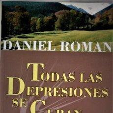 Libros de segunda mano: DANIEL ROMAN - TODAS LAS DEPRESIONES SE CURAN... SIN AYUDA DEL PSIQUIATRA. Lote 183263393
