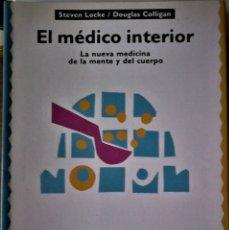 Libros de segunda mano: STEVEN LOCKE Y DOUGLAS COLLIGAN - EL MÉDICO INTERIOR. Lote 183264760
