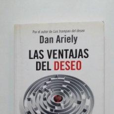 Libros de segunda mano: LAS VENTAJAS DEL DESEO. DAN ARIELY. EDITORIAL ARIEL. TDK425. Lote 183274020