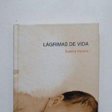 Libros de segunda mano: LÁGRIMAS DE VIDA. - HERRERA MARQUEZ, SUSANA. TDK425. Lote 183275543