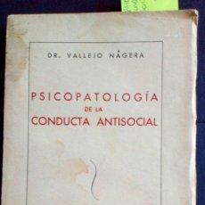 Libros de segunda mano: PSICOPATOLOGÍA DE LA CONDUCTA ANTISOCIAL - VALLEJO NAGERA. Lote 183278622