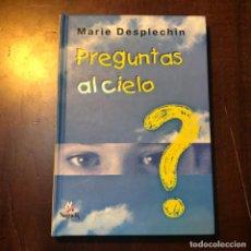 Libros de segunda mano: PREGUNTAS AL CIELO - MARIE DESPLECHIN. Lote 183181707