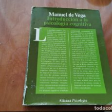 Libros de segunda mano: MANUEL DE VEGA INTRODUCCIÓN A LA PSICOLOGÍA COGNITIVA ALIANZA EDITORIAL 1985 . Lote 183397061