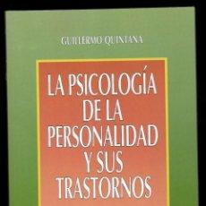 Libros de segunda mano: LA PSICOLOGÍA DE LA PERSONALIDAD Y SUS TRASTORNOS - GUILLERMO QUINTANA. Lote 183415565