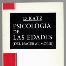 Libros de segunda mano: PSICOLOGÍA DE LAS EDADES (DEL NACER AL MORIR) - D. KATZ. Lote 183416438