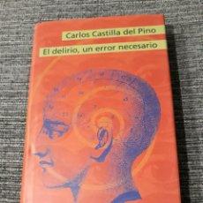 Libros de segunda mano: EL DELIRIO, UN ERROR NECESARIO --- CARLOS CASTILLA DEL PINO. Lote 183447148