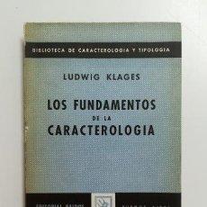 Libros de segunda mano: LOS FUNDAMENTOS DE LA CARACTEROLOGÍA.- LUDWIG KLAGES (1953). Lote 183465773