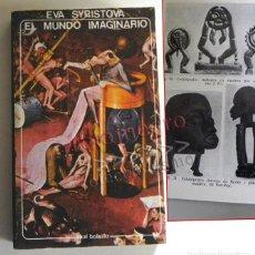 Libros de segunda mano: EL MUNDO IMAGINARIO LIBRO EVA SYRISTOVA PSICOLOGÍA ESQUIZOFRENIA ENFERMEDAD MENTAL MENTE M. SICÓTICO. Lote 183560107