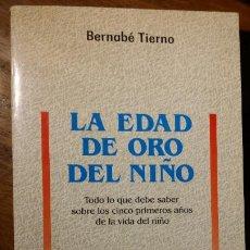 Libros de segunda mano: LA EDAD DE ORO DEL NIÑO, 1994, BERNABÉ TIERNO. Lote 183606013