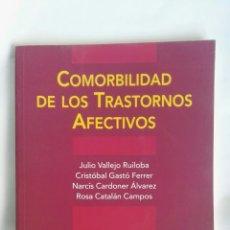 Libros de segunda mano: COMORBILIDAD DE LOS TRASTORNOS AFECTIVOS. Lote 183621787