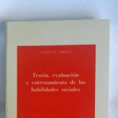 Libros de segunda mano: TEORIA EVALUACIÓN Y ENTRENAMIENTO DE LAS HABILIDADES SOCIALES. Lote 183627048
