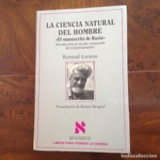 Libros de segunda mano: LA CIENCIA NATURAL DEL HOMBRE. INTRODUCCIÓN AL ESTUDIO COMPARADO DEL COMPORTAMIENTO. MONTAD LORENZ.. Lote 183669417