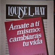 Libros de segunda mano: LOUISE L. HAY - AMATE A TI MISMO: CAMBIARÁS TU VIDA (LIBRO DE TRABAJO, EDICIÖN DE GLENN KOLB). Lote 183672626