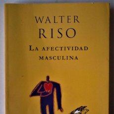 Libros de segunda mano: WALTER RISO - LA AFECTIVIDAD MASCULINA. Lote 183673731