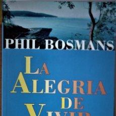Libros de segunda mano: PHIL BOSMANS - LA ALEGRIA DE VIVIR. Lote 183676548