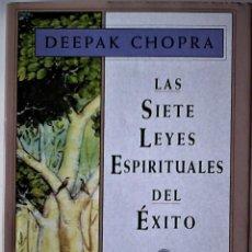 Libros de segunda mano: DEEPAK CHOPRA - LAS SIETE LEYES ESPIRITUALES DEL ÉXITO. Lote 183677605