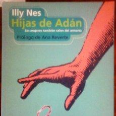 Libros de segunda mano: ILLY NES - HIJAS DE ADÁN (LAS MUJERES TAMBIÉN SALEN DEL ARMARIO). Lote 183692890
