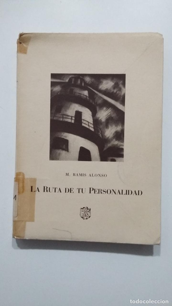 LA RUTA DE TU PERSONALIDAD. M. RAMIS ALONSO. 1951. TDK428 (Libros de Segunda Mano - Pensamiento - Psicología)