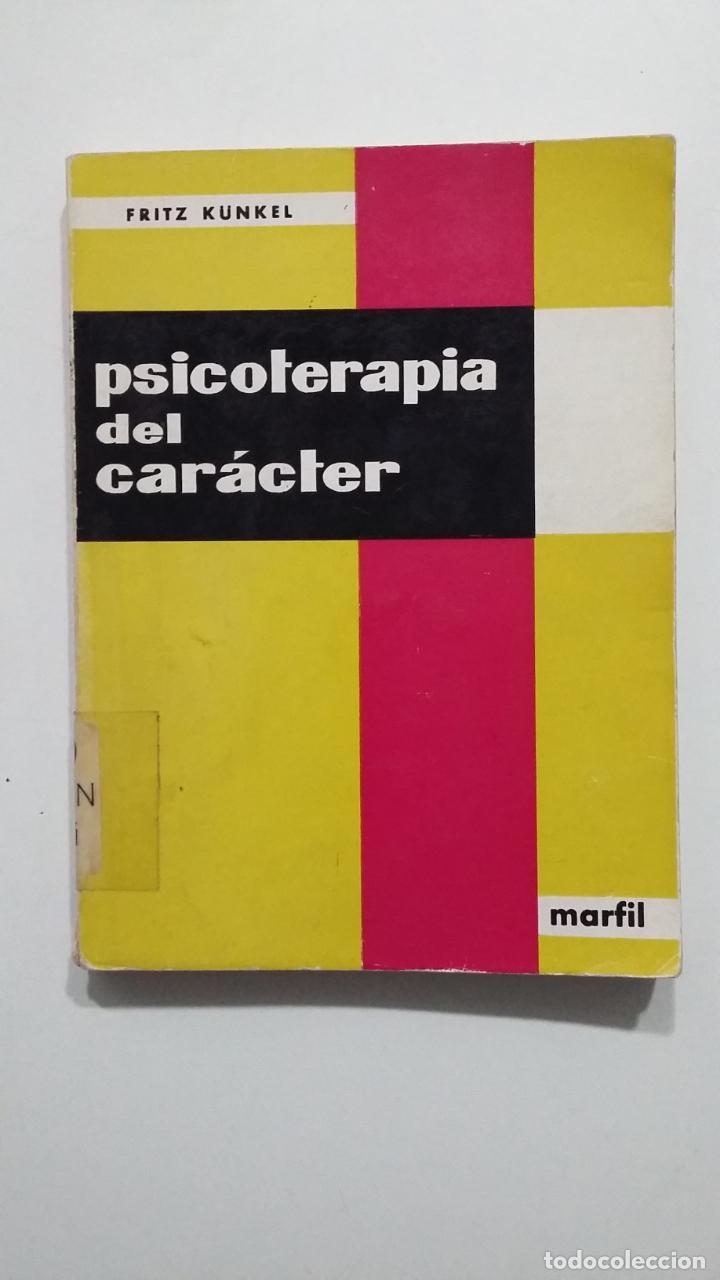 PSICOTERAPIA DEL CARÁCTER. - FRITZ KÜNKEL. TDK428 (Libros de Segunda Mano - Pensamiento - Psicología)