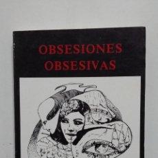 Libros de segunda mano: OBSESIONES OBSESIVAS. ISABEL PINILLOS COSTA. MIGUEL GARCIA HERRERO. TDK428. Lote 183731187
