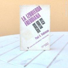 Libros de segunda mano: PAUL A. ROBINSON: LA IZQUIERDA FREUDIANA. Lote 183743711