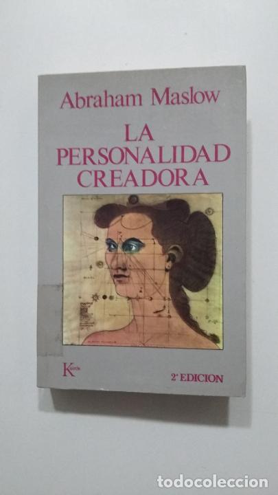 LA PERSONALIDAD CREADORA. - ABRAHAM H. MASLOW. EDITORIAL KAIROS. TDK431 (Libros de Segunda Mano - Pensamiento - Psicología)