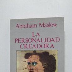 Libros de segunda mano: LA PERSONALIDAD CREADORA. - ABRAHAM H. MASLOW. EDITORIAL KAIROS. TDK431. Lote 183759175
