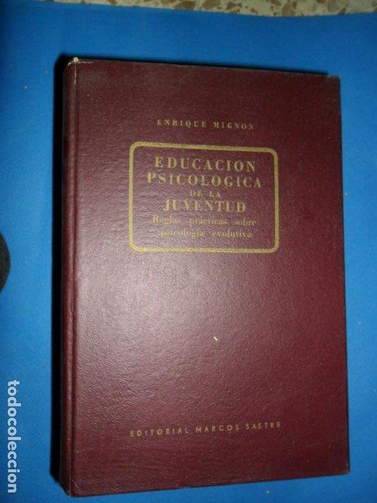 EDUCACIÓN PSICOLÓGICA DE LA JUVENTUD, ENRIQUE MIGNON, ED. MARCOS SASTRE (Libros de Segunda Mano - Pensamiento - Psicología)