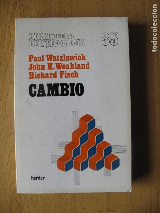 CAMBIO ( FORMACIÓN Y SOLUCIÓN DE LOS PROBLEMAS HUMANOS ).- P. WATZLAWICK.- HERDER. 1982 (Libros de Segunda Mano - Pensamiento - Psicología)