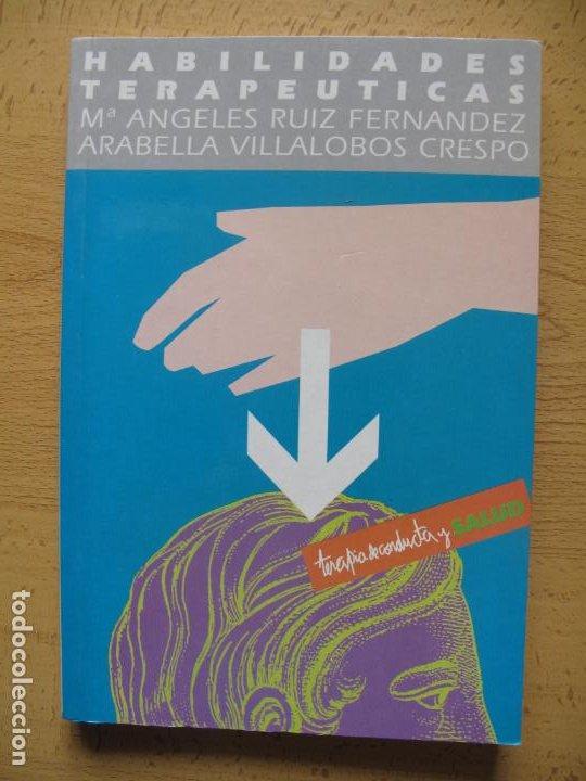 HABILIDADES TERAPÉUTICAS.- Mª. ANGELES RUIZ FDEZ. , ARABELLA VILLALOBOS .- FUND, UNIV.-EMPRESA 1994 (Libros de Segunda Mano - Pensamiento - Psicología)
