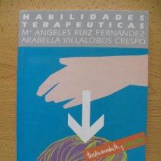 Libros de segunda mano: HABILIDADES TERAPÉUTICAS.- Mª. ANGELES RUIZ FDEZ. , ARABELLA VILLALOBOS .- FUND, UNIV.-EMPRESA 1994. Lote 183825882